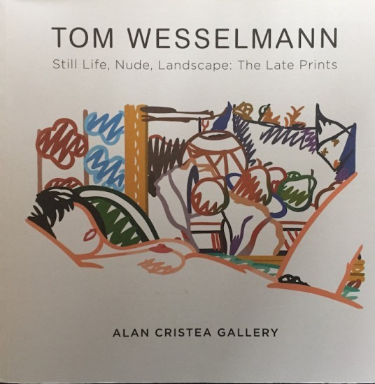 Publications - Tom Wesselmann The Late Prints: Still Life, Nude, Landscape