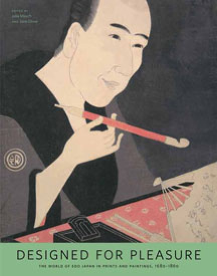 Publications - Designed for Pleasure: The World of Edo Japan in Prints and Paintings, 1680-1860
